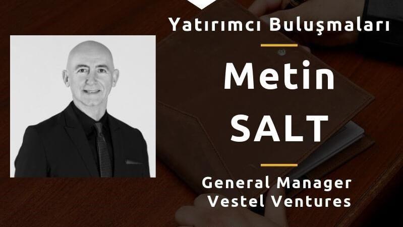 Vestel Ventures Genel Müdürü Metin SALT